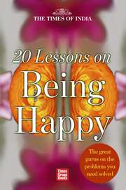20 Lessons on Being Happy