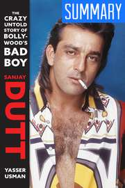 Summary of Sanjay Dutt: The Crazy Untold Story of Bollywood's Bad Boy